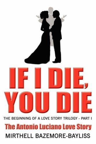 If I Die, You Die by Mirthell Bazemore-Bayliss