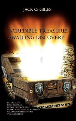 Incredible Treasures Awaiting Discovery by Jack O. Giles