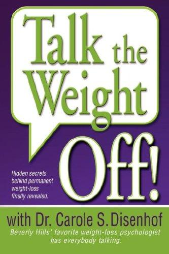 Talk the Weight Off! by Dr. Carole, S. Disenhof