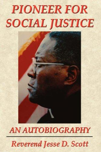 PIONEER FOR SOCIAL JUSTICE by Reverend Jesse, D. Scott
