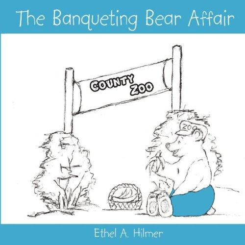 The Banqueting Bear Affair by Ethel A. Hilmer