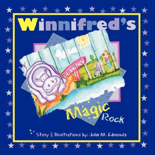 Winnifred's Magic Rock by Julie M. Edmonds