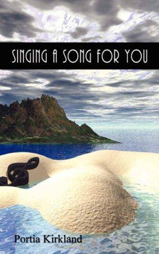 Singing A Song For You by Portia Kirkland