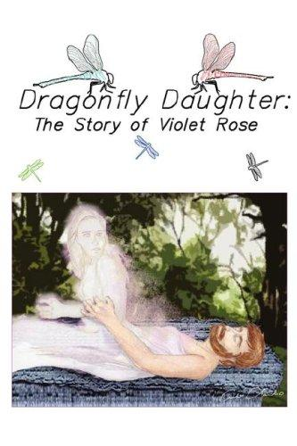 Dragonfly Daughter by Violet Rose