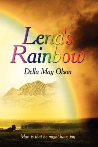 Lena's Rainbow by Della May Olson