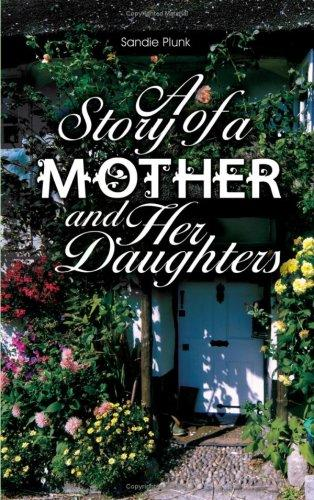 A Story of a Mother and Her Daughters by Sandie Plunk