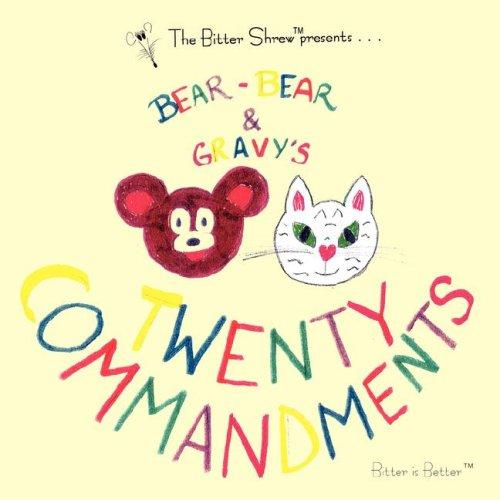 Bear-Bear and Gravy's Twenty Commandments by Esquibel Communications Company