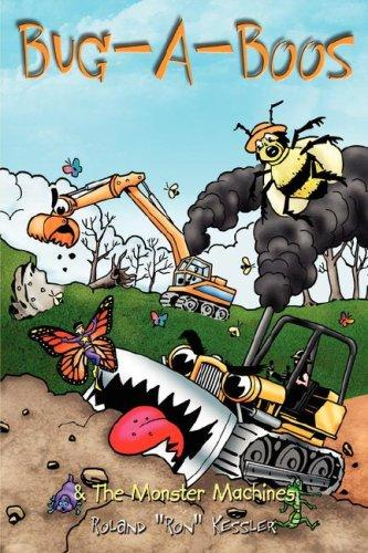 "Bug-A-Boos  and  The Monster Machines by Roland ""Ron"" Kessler"