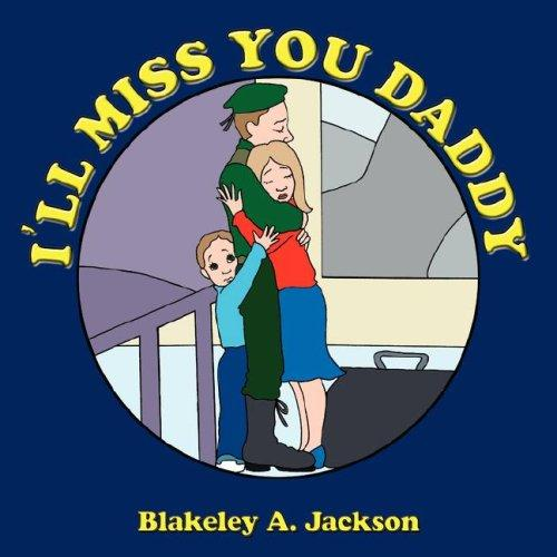 I'LL MISS YOU DADDY by Blakeley A. Jackson