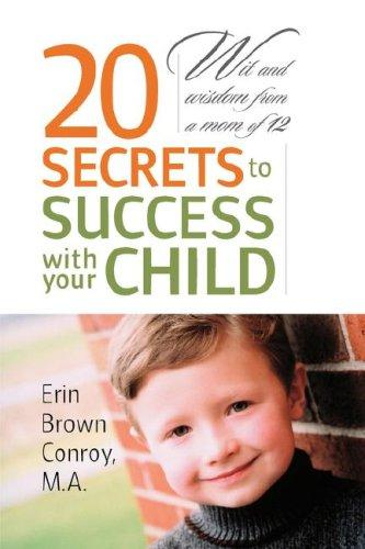 20 Secrets to Success with your Child by Erin Brown Conroy