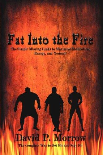 Fat Into the Fire by David, P. Morrow