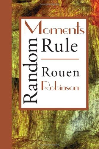 Random Moments Rule by Rouen Robinson