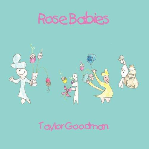 Rose Babies by Taylor Goodman