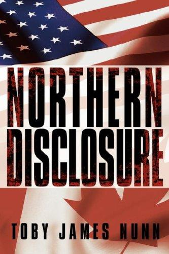 Northern Disclosure by Toby James Nunn