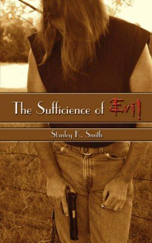 The Sufficience of Evil by Stanley  K. Smith