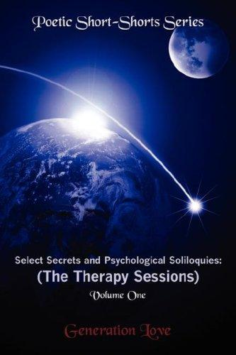 Select Secrets and Psychological Soliloquies: The Therapy Sessions by Generation Love