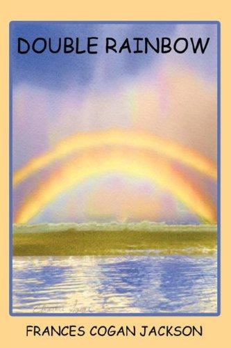 Double Rainbow by Frances, Cogan Jackson