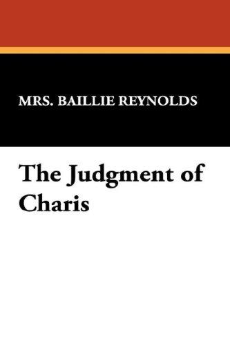 The Judgment of Charis by Reynolds, Baillie Mrs.