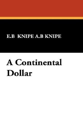 A Continental Dollar by E.B  Knipe A.B Knipe