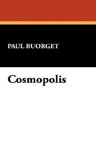 Cosmopolis by Paul Buorget