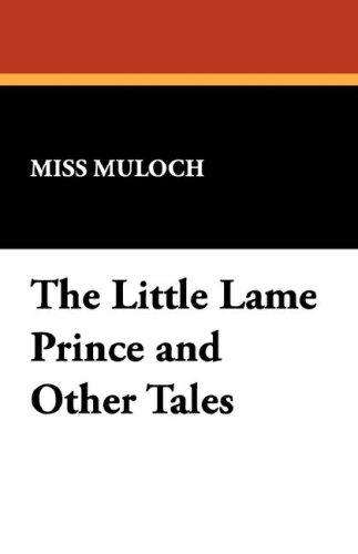 The Little Lame Prince and Other Tales by Dinah Maria Mulock Craik