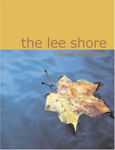 The Lee Shore by Rose Macaulay