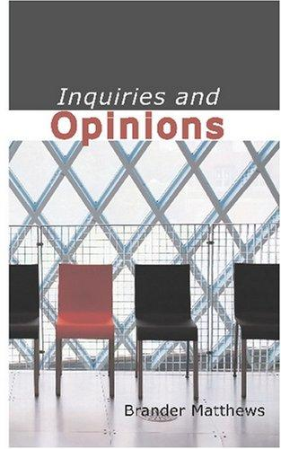 Inquiries and Opinions by Brander, Matthews
