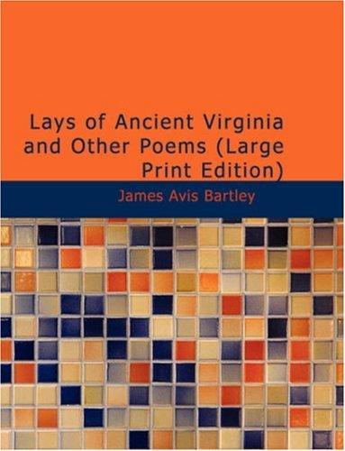 Lays of Ancient Virginia and Other Poems (Large Print Edition)