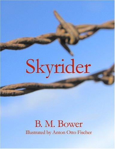 Skyrider by B. M. Bower