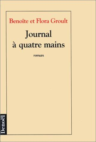 Journal a Quatre Mains by Benoîte Groult