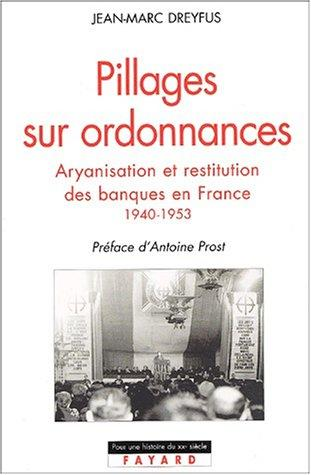 Pillages sur ordonnances by Jean-Marc Dreyfus