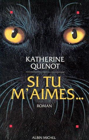 Si tu m'aimes-- by Katherine Quenot