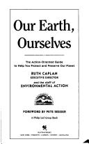 Our earth, ourselves by Ruth Caplan