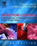 Infection control and management of hazardous materials for the dental team by Chris H. Miller, Chris Miller, Charles Palenik