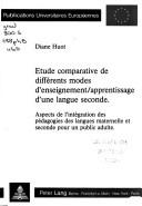 Etude comparative de différents modes d'enseignement/apprentissage d'une langue seconde by Diane Huot