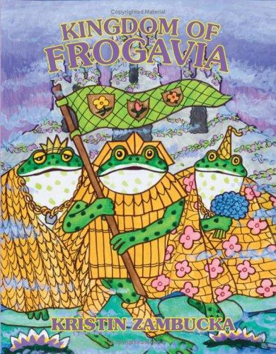 Kingdom Of Frogavia by Kristin Zambucka