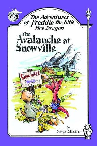The Adventures of Freddie the Little Fire Dragon by George Skudera