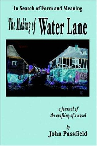 The Making of Water Lane by John Passfield