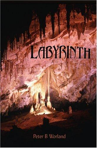 Labyrinth by Peter B. Worland