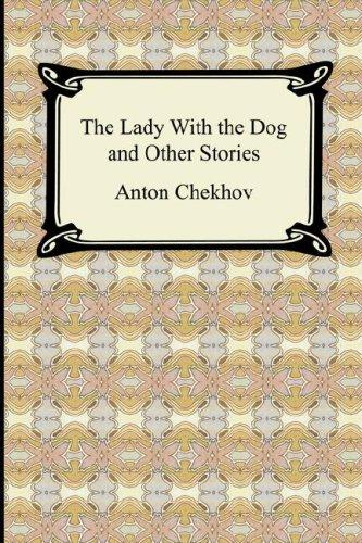 The Lady With the Dog and Other Stories by Anton Pavlovich Chekhov