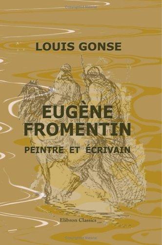 Eugène Fromentin, peintre et écrivain