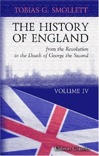 The History of England, from the Revolution to the Death of George the Second