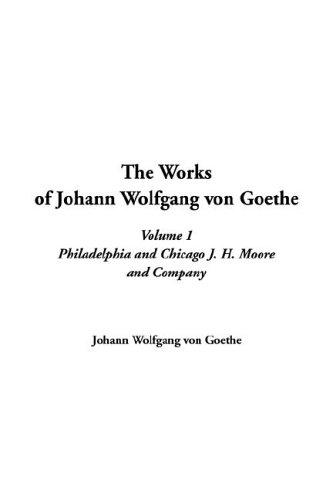 The Works of Johann Wolfgang Von Goethe
