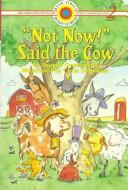 """Not now!"" said the cow by Joanne Oppenheim"