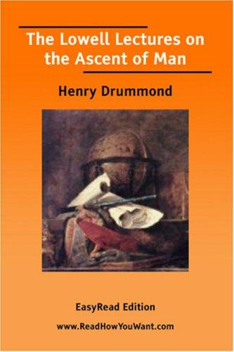 The Lowell Lectures on the Ascent of Man EasyRead Edition