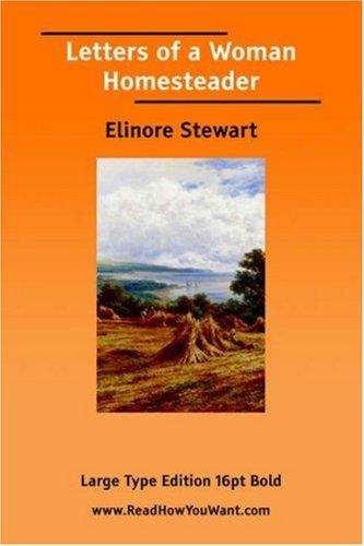 Letters of a Woman Homesteader by Elinore Stewart