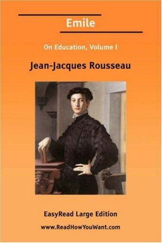 Emile On Education, Volume I by Jean-Jacques Rousseau