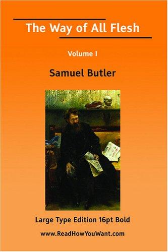 The Way of All Flesh Volume I by Samuel Butler