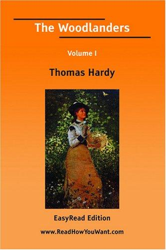 The Woodlanders Volume I by Thomas Hardy
