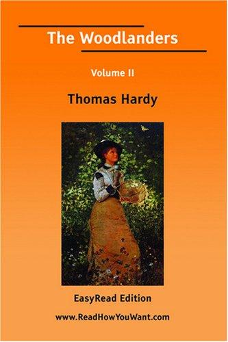 The Woodlanders Volume II [EasyRead Large Edition] by Thomas Hardy